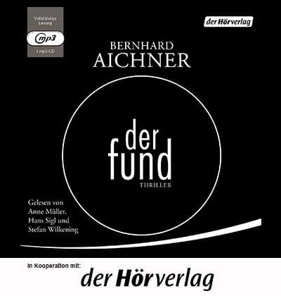 Der Fund - Hörbuch von Bernhard Aichner