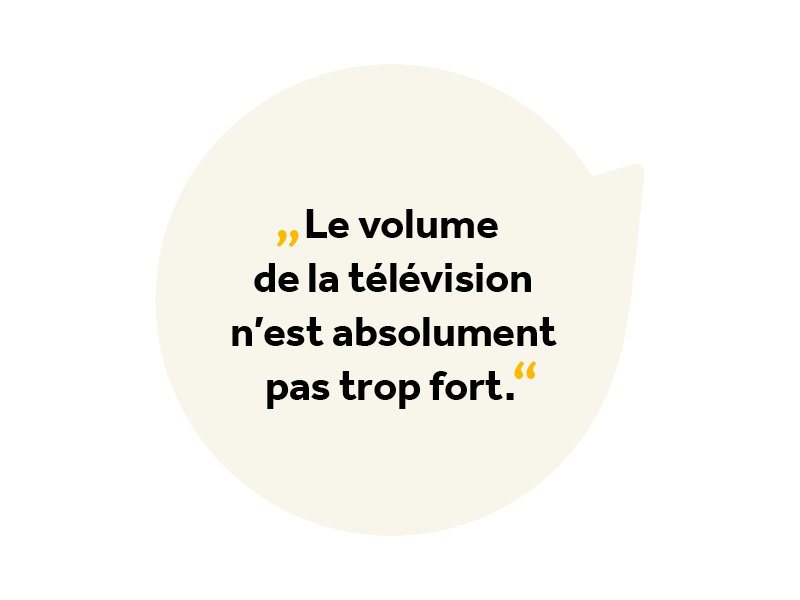 Texte dans une bulle \Le volume de la télévision n'est pas trop fort\